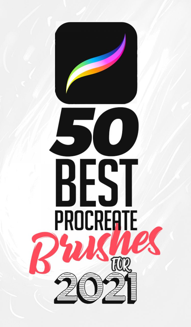 50 Best Procreate Brushes For 2021