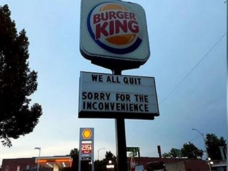 'We all quit': Burger King sign goes viral as workers walk out due to poor work conditions
