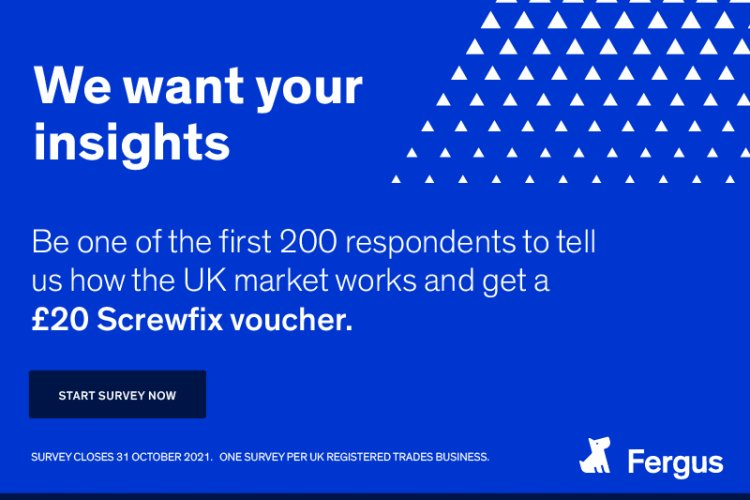 UK trades businesses – share your views in return for a £20 Screwfix voucher!