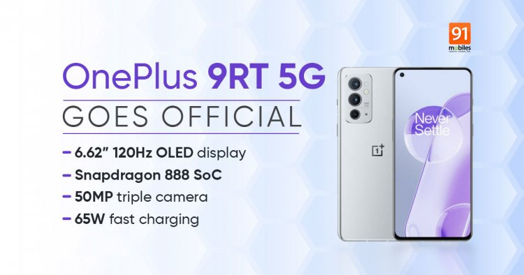 OnePlus 9RT 5G with Snapdragon 888, 120Hz OLED display, 65W charging, and ColorOS 12 launched - 91mobiles